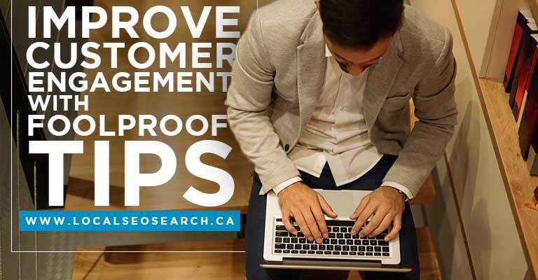 Improve Customer Engagement with Foolproof Tips