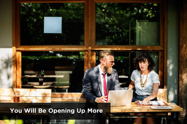 you-will-be-opening-up-more