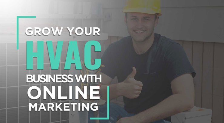Grow Your HVAC Business with Online Marketing