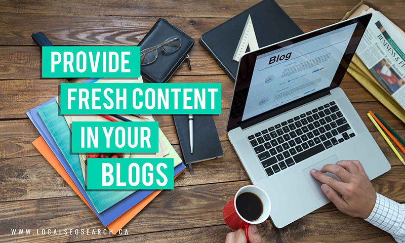 Provide fresh content in your blog