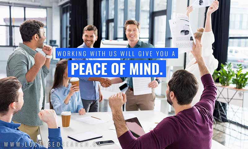 Working with us will give you a peace of mind