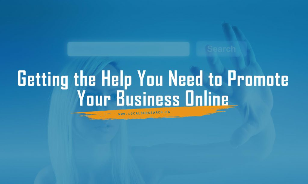 Getting the Help You Need to Promote Your Business Online