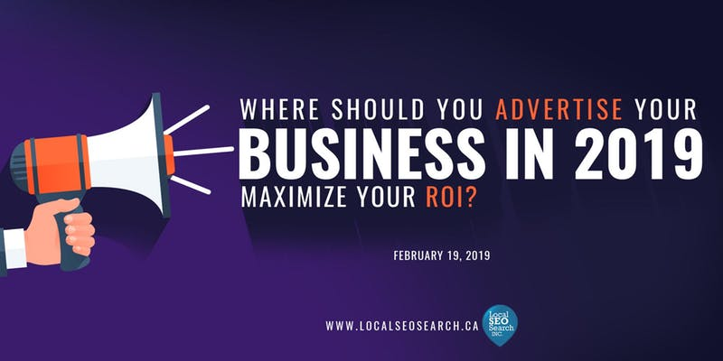 Should You Advertise your Business in 2019 to Maximize your ROI