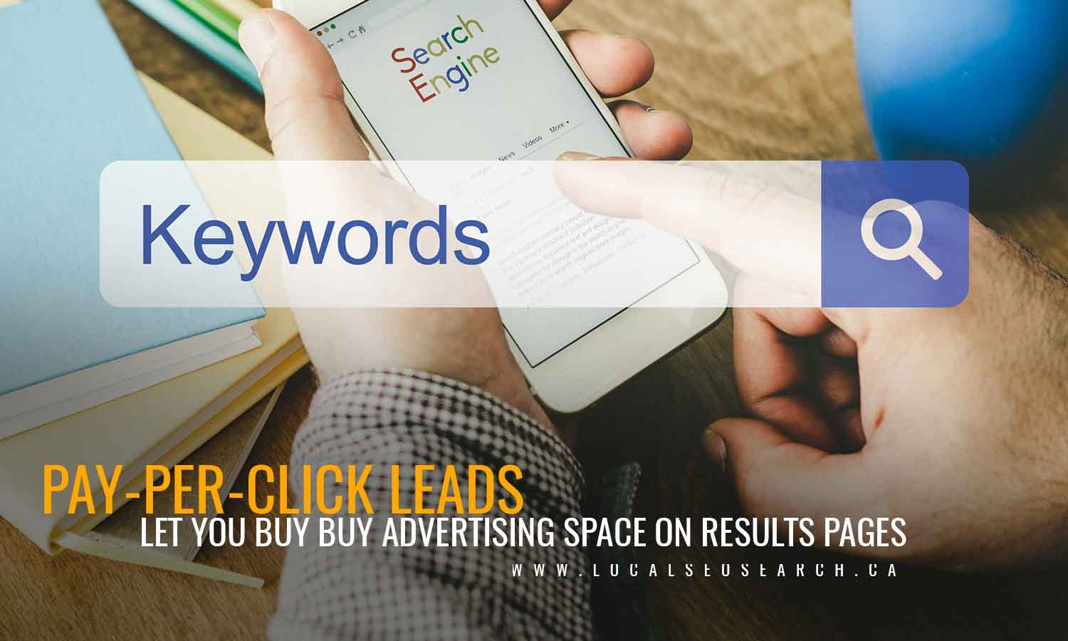 Pay-per-click leads let you buy buy advertising space on results pages