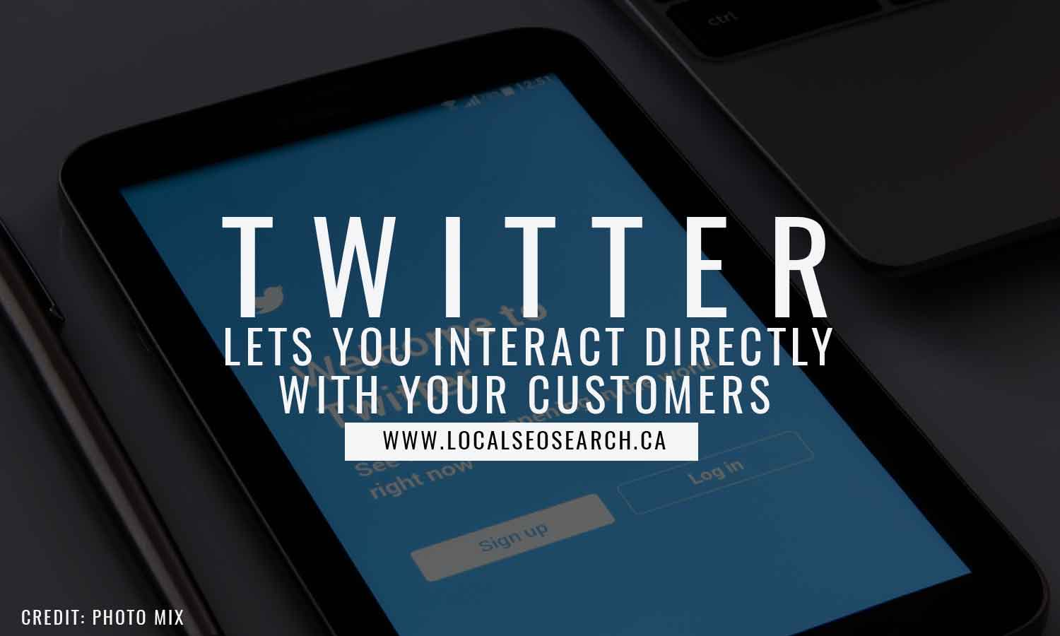 Twitter lets you interact directly with your customers