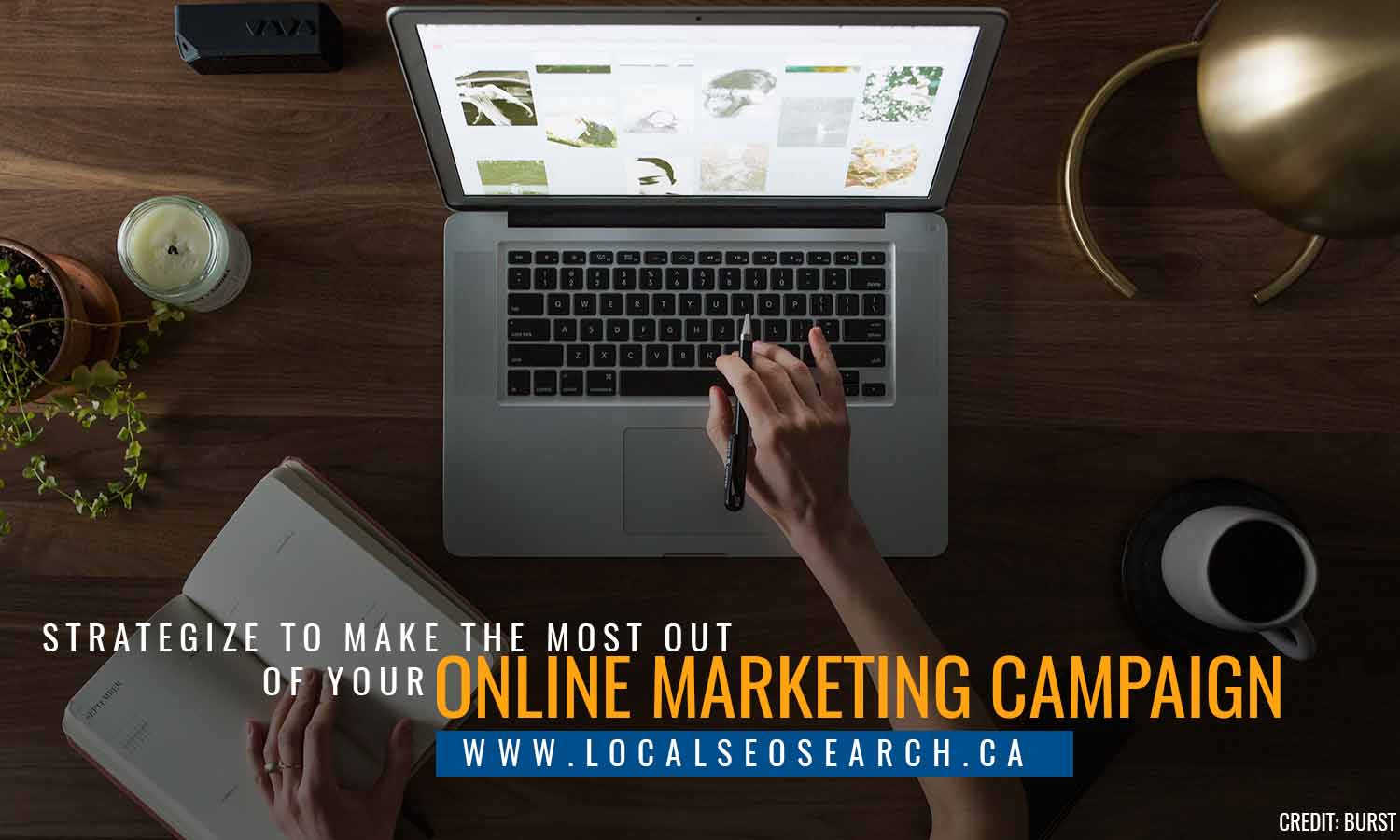 Strategize to make the most out of your online marketing campaign