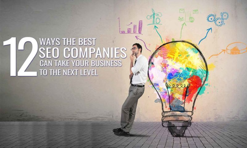 12-Ways-the-Best-SEO-Companies-Can-Take-Your-Business-to-Next-Level