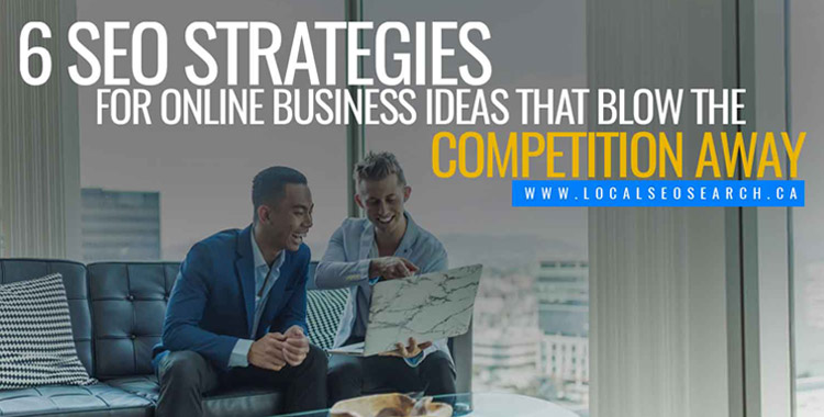 6-SEO-Strategies-for-Online-Business-Ideas-That-Blow-the-Competition-Away