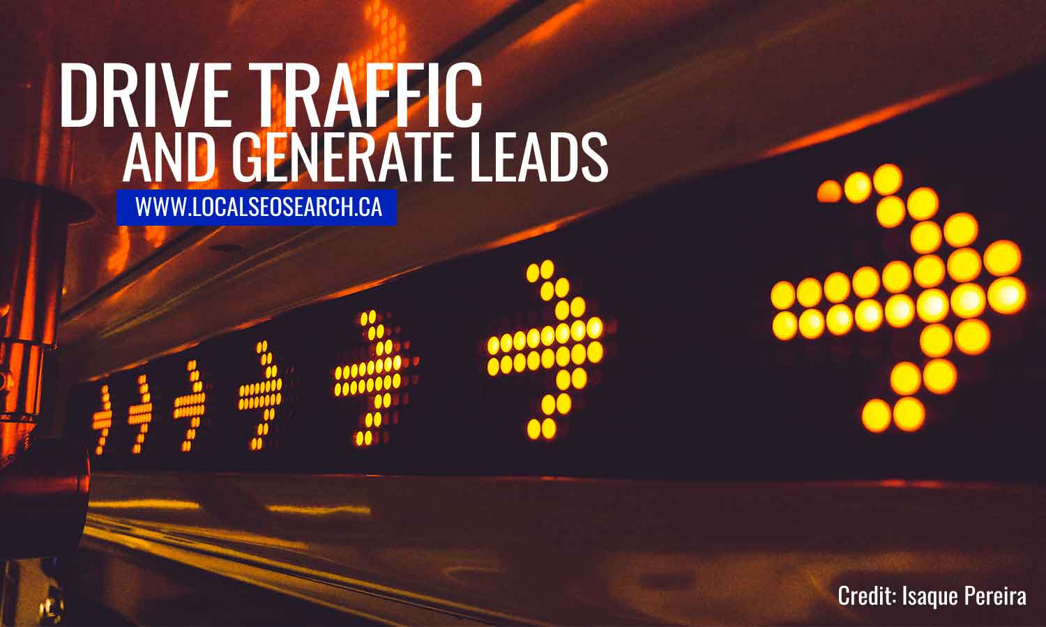 Drive traffic and generate leads