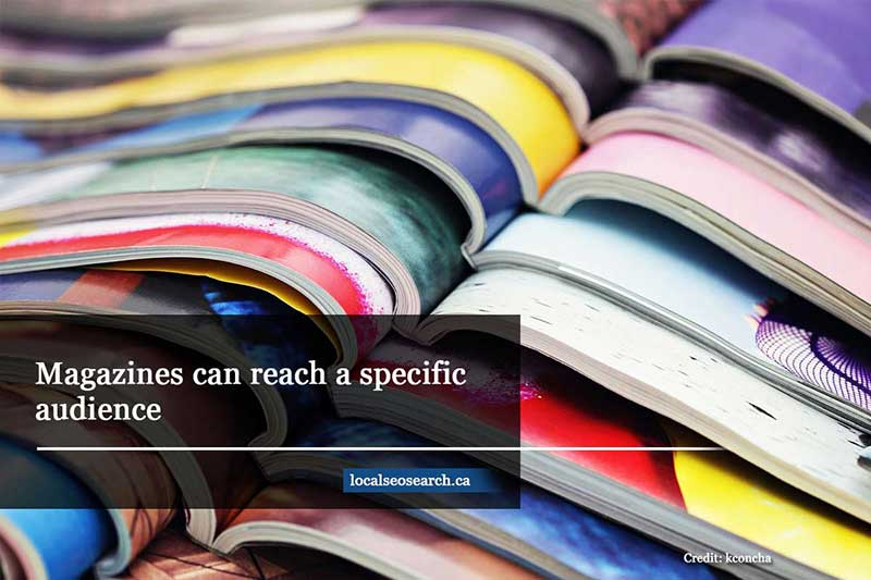 Magazines can reach a specific audience