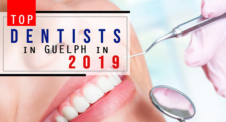 Top 10 Dentists in Guelph in 2019