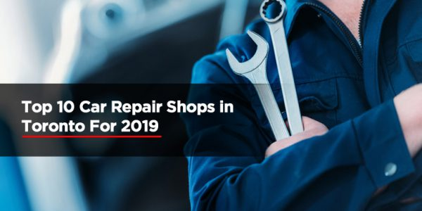 Top-10-Car-Repair-Shops-in-Toronto-For-2019 (1)