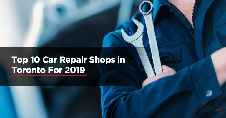 Top-10-Car-Repair-Shops-in-Toronto-For-2019 (1)