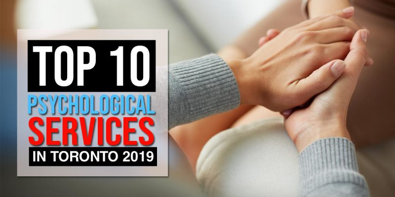 Top 10 Psychological Services in Toronto 2019