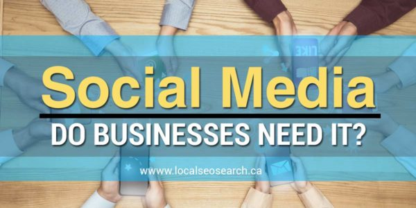 Social Media -- Do Businesses Need It?