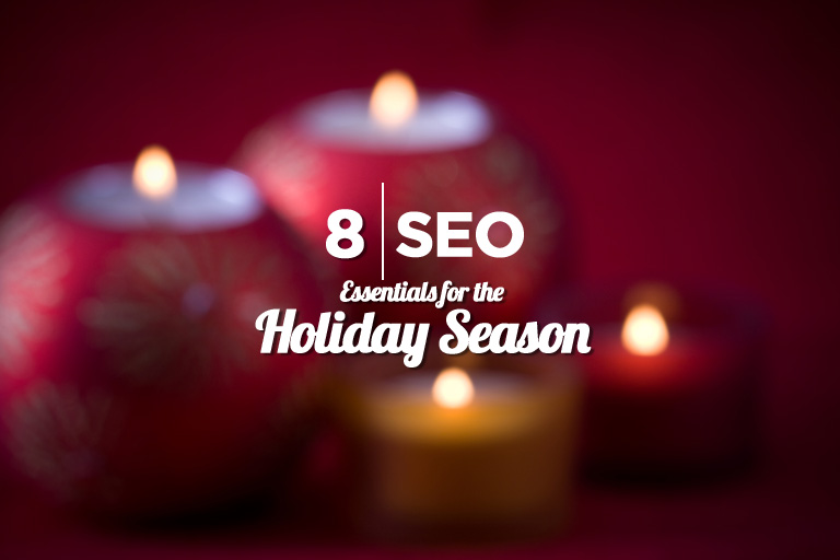 8 SEO Essentials for the Holiday Season
