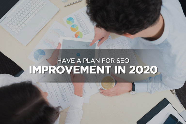 Have a Plan for SEO Improvement in 2020
