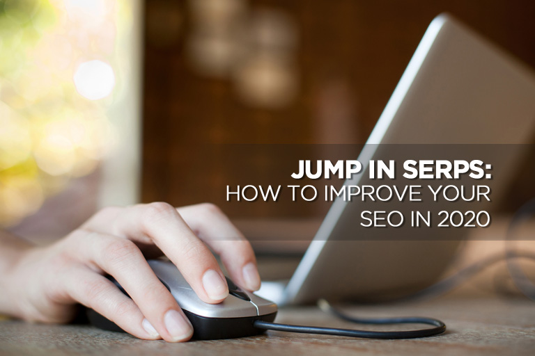 Jump in SERPs: How to Improve Your SEO in 2020