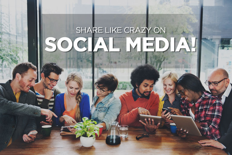 Share Like Crazy on Social Media!