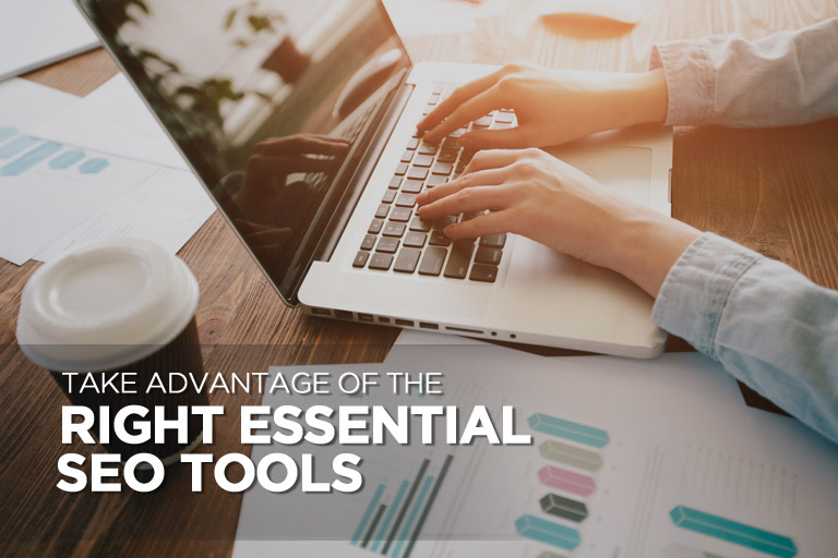 Take Advantage of the Right Essential SEO Tools