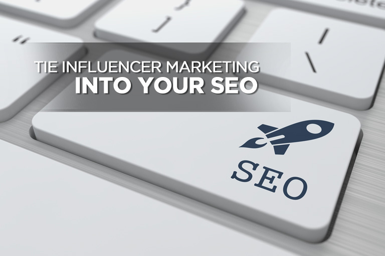 Tie Influencer Marketing Into Your SEO