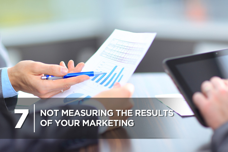 Not Measuring the Results of Your Marketing