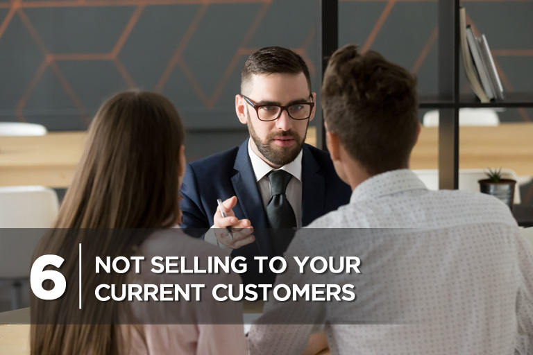 Not Selling to Your Current Customers