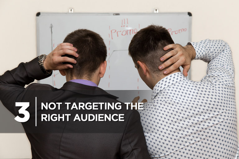 Not Targeting the Right Audience