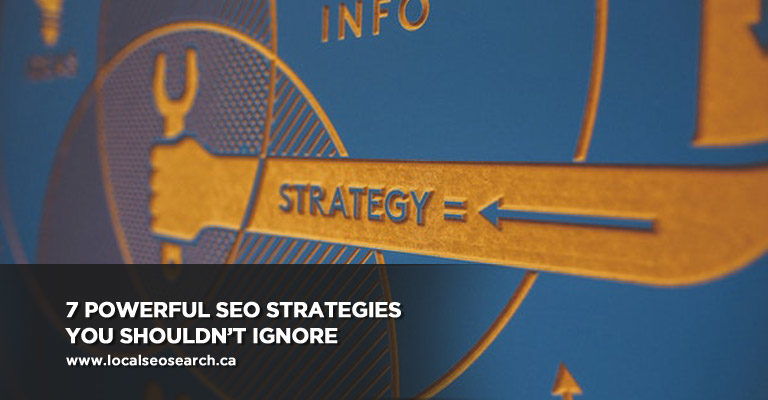 7 Powerful SEO Strategies You Shouldn't Ignore