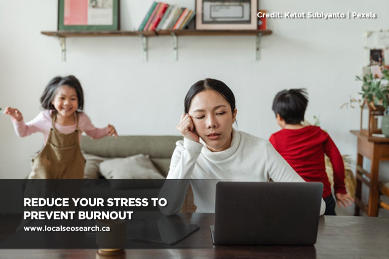 Reduce your stress to prevent burnout