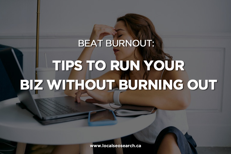 Beat Burnout: Tips to Run Your Biz Without Burning Out
