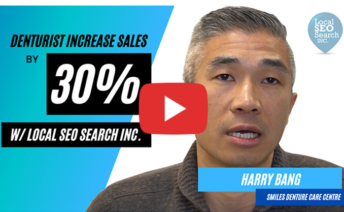 Denturist increases sales by 30% with Local SEO Search