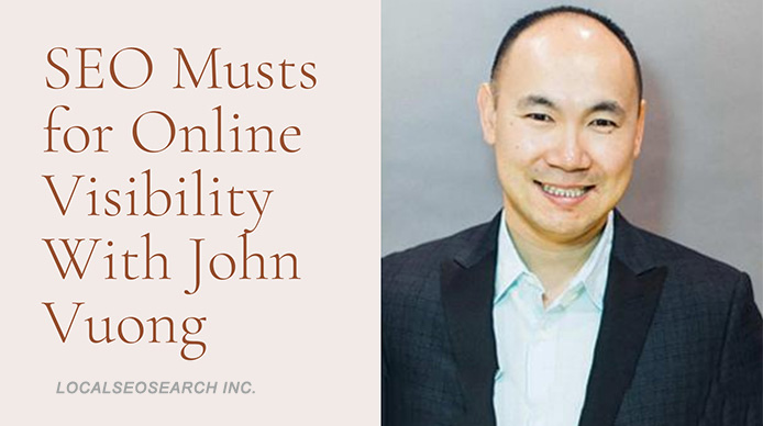 SEO-Musts-for-Online-Visibility-With-John-Vuong