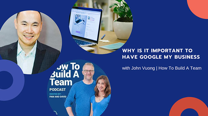 Why-Is-It-Important-To-Have-Google-My-Business-with-John-Vuong