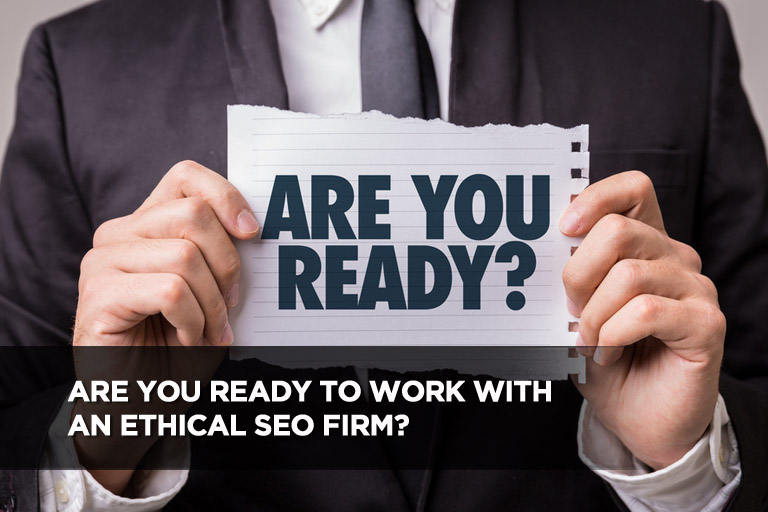 Are You Ready to Work With an Ethical SEO Firm?