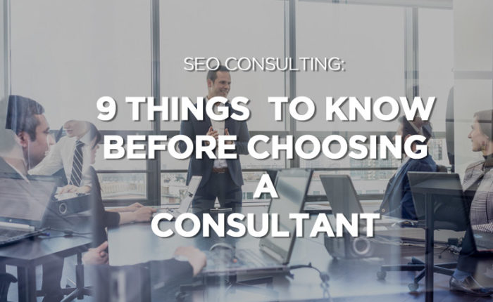 SEO Consulting: 9 Things to Know Before Choosing a Consultant