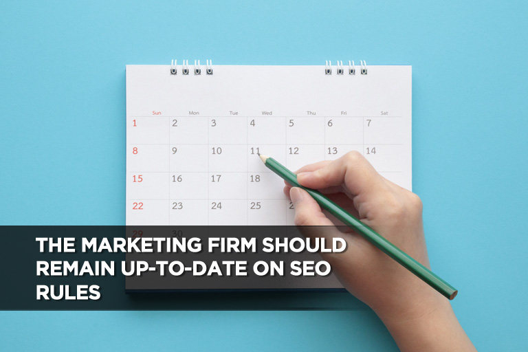 The Marketing Firm Should Remain Up-to-Date on SEO Rules