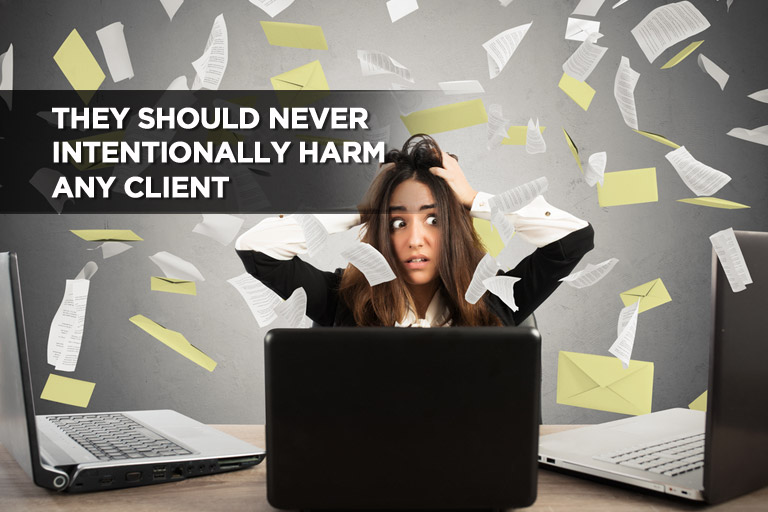 They Should Never Intentionally Harm Any Client