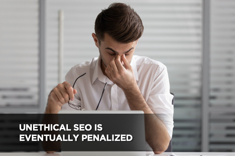 Unethical SEO is Eventually Penalized