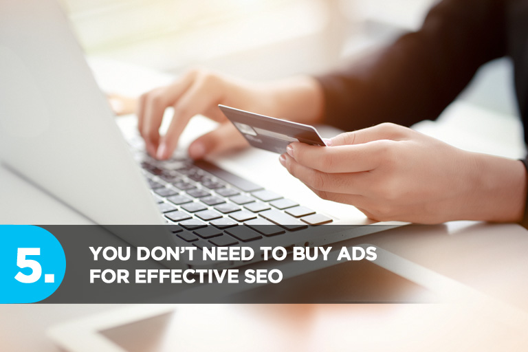 You Don't Need to Buy Ads For Effective SEO