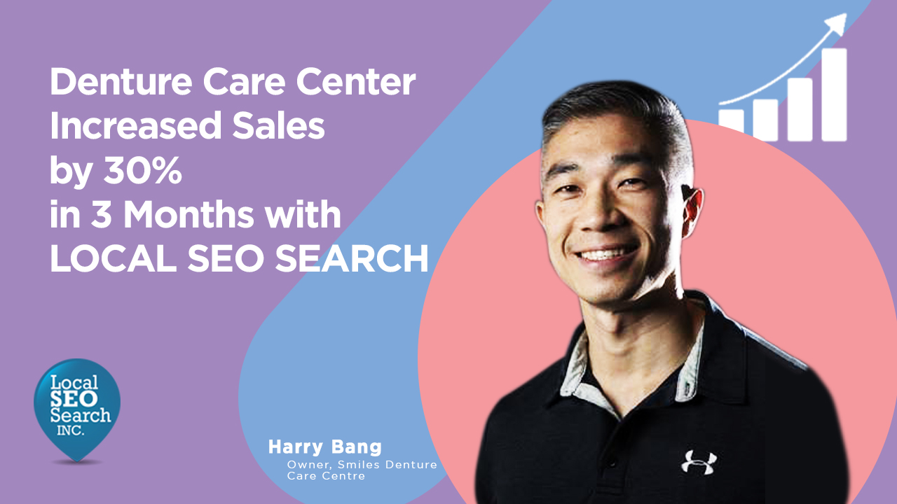 version 5_Denture Care Center Increased Sales by 30 in 3 Months With Local SEO Search