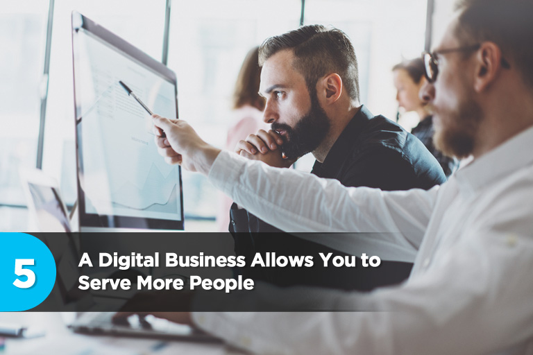 A Digital Business Allows You to Serve More People