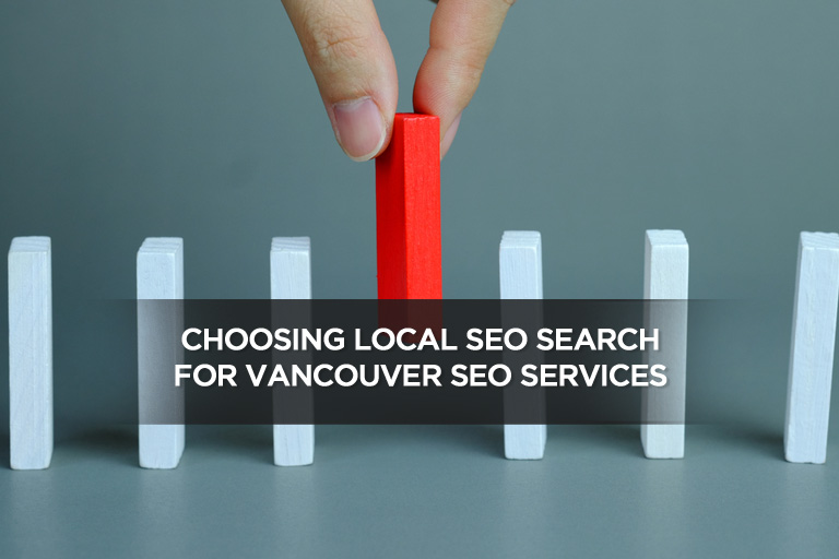 Choosing Local SEO Search For Vancouver SEO Services