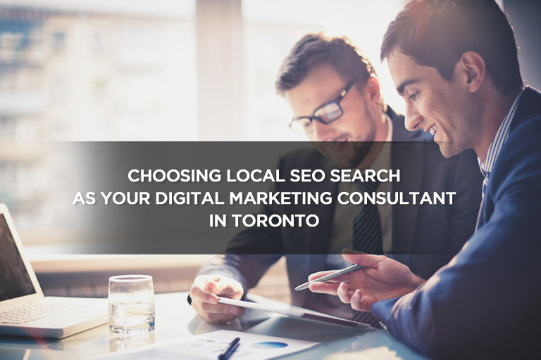Choosing Local SEO Search as Your Digital Marketing Consultant in Toronto