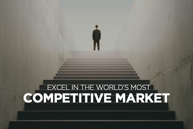 Excel in the World's Most Competitive Market
