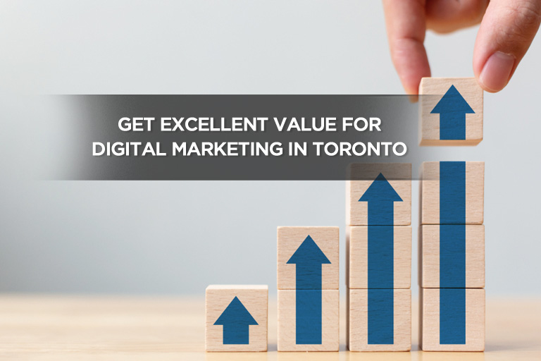 Get Excellent Value For Digital Marketing in Toronto