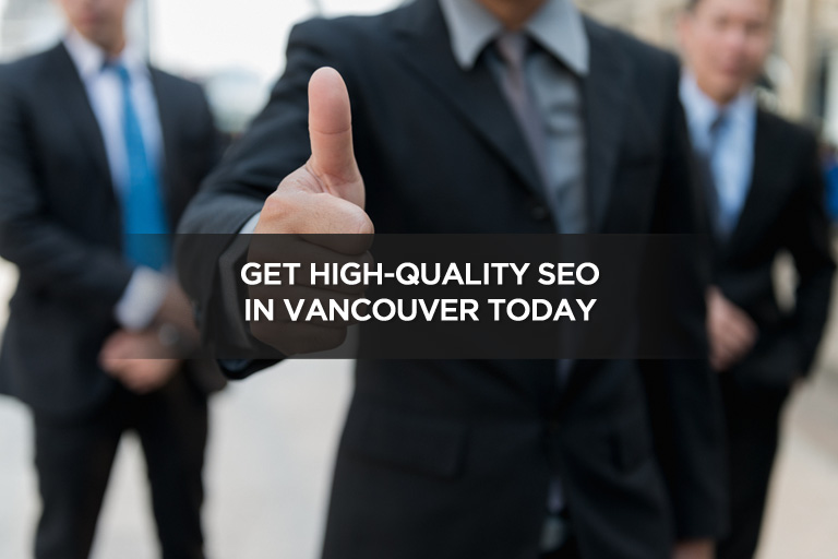 Get High-Quality SEO in Vancouver Today