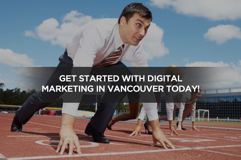 Get Started With Digital Marketing in Vancouver Today!
