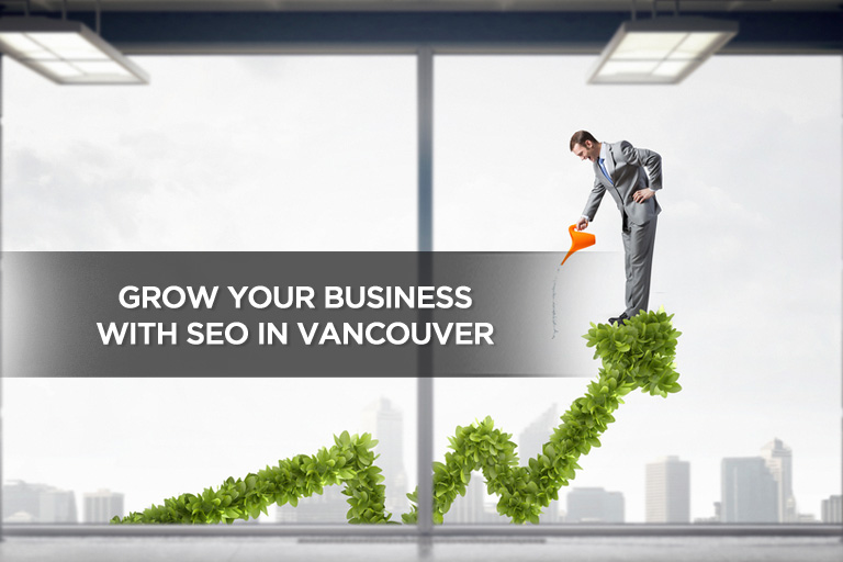 Grow Your Business With SEO in Vancouver