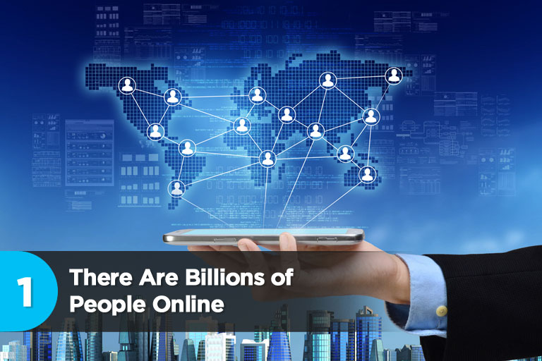 There Are Billions of People Online
